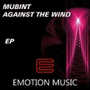 Against The Wind/MUBiNT
