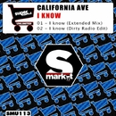 I Know/California Ave
