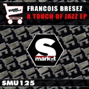 A Touch Of Jazz EP/Francois Bresez