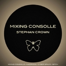 Mixing Consolle/Stephan Crown