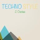 Techno Style/J. OSCIUA