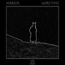 Weird Times/Horreur