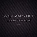 Ruslan Stiff - Collection Music/Ruslan Stiff