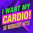 I Want My Cardio! 50 Workout Hits!/Workout Buddy