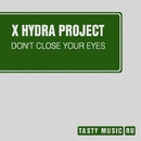 Don't Close Your Eyes - Single/X Hydra Project
