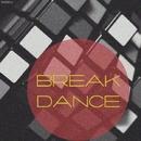 Break Dance/Sergey Sirotin & Golden Light Orchestra & Stas Exstas & Ratfire & Vlas project & Mr. ZooZO & Maxim Hix & 5quidex & TheMiffy & Waganetka