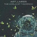 The World Of Tomorrow/ArtJumper
