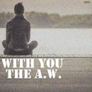 With You/The A.W.