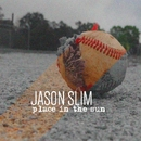 Place In The Sun - Single/Jason Slim