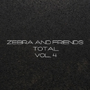 Zebra And Friends Total, Vol. 4/GYSNOIZE & Black Dominates & Killerstep Noisie & Antonio Picikato & Stas Exstas & ArtJumper & CDJ Dima Donskoi & Bioritm & Xenomorphe & Jason Slim