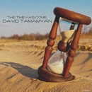 The Time Has Come/David Tamamyan