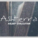 Asleep Civilization/Ashterra
