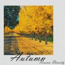 Autumn/Reverse Eternity