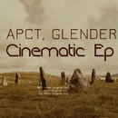 Cinematic Ep/Apct & Glender