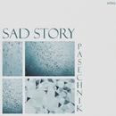 Sad Story - Single/Pasechnik