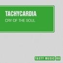 Cry Of The Soul - Single/Tachycardia