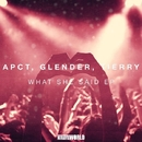 What She Said Ep/Apct & Glender & Tierry