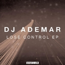 Lose Control Ep/DJ Ademar