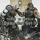 Come And Get It/Dani-k & Yhare