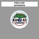 Sayonara/Fire & Ice
