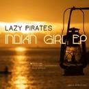 Indian Girl Ep/Glender & Lazy Pirates