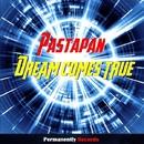 Dream Comes True/Pastapan