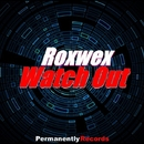 Watch Out - Single/Roxwex