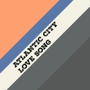 Love Song - Single/ATLANTIC CITY