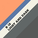 Light And Dark - Single/B 12