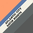 Satin Nights - Single/ATLANTIC CITY