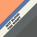 The Night - Single/Hot Blood