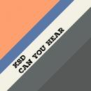 Can You Hear - Single/Ksd
