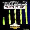 Turn It Up - Single/Tatolix