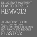 ELASTIC BOYZ 13/E Rodz & Unhappiness & Funkylover & RMAXX & Dixude & Moris Code & Dan Lux & HNGVR