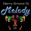 Melody/Danny Groove DJ