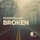 Broken/Floor Killaz