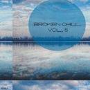 Broken Chill, Vol. 5/Antonio Picikato & Jayson House & InWinter & Toru & Maks Pahomoffski & Jenia Noble & ArcticA & Stevems & Doffu & Elmore & Lyubov' Poloznova