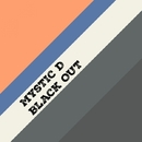 Black Out - Single/Mystic D