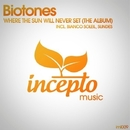 Where The Sun Will Never Set/Biotones & Bianco Soleil & Sundes