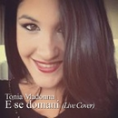 E Se Domani (Live Cover) - Single/Tonia Madonna