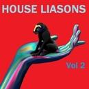 House Liasons Vol.2/Anthony Poteat & Benny Dawson & Stiletto Heels & Kid Ghost & Mikel Cugga & Will Alonso & Martix & Heather Walker & Delaney & Tommy Vercetti & Procopis Gkouklias