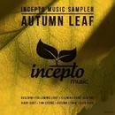 Incepto Music Sampler: Autumn Leaf/Illumia & Tom Strobe & Following Light & Xiary Quey & Autumn Storm & Gvozdini & Slam Duck & Pavel Denisov