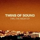 Thru The Night EP/Twins of Sound