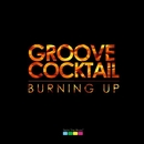 Burning Up/Groove Cocktail