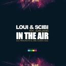 In The Air (feat. John James)/Loui & Scibi & Promonova & Eric Costa