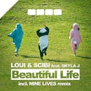 Beautiful Life/Loui & Scibi & Skyla J & Nine Lives