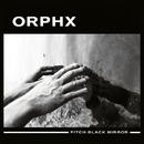 Pitch Black Mirror/Orphx