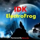 Idk - Single/ElectroFrog