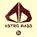 Astro Bass, Vol. 14/Bad Surfer & Slam Voice & Alex Greenhouse & Empire & Xdexe & NRJTK & Timmy.Pro & The Midway Project & The Khitrov & HP & Trixstar