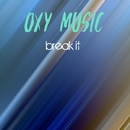Break It - Single/Oxy Music